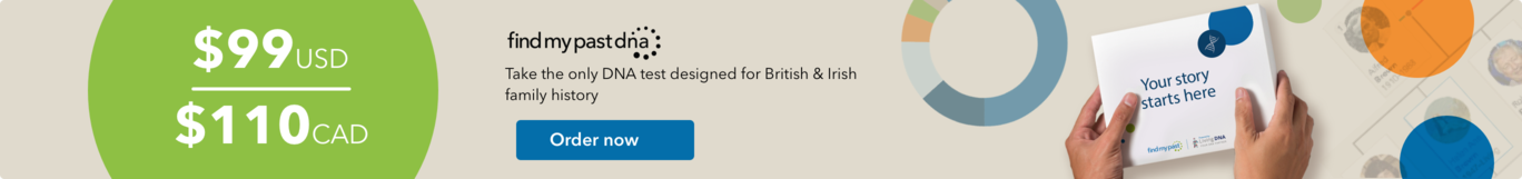 $99 - Take the only DNA test designed for British & Irish family history - Order now
