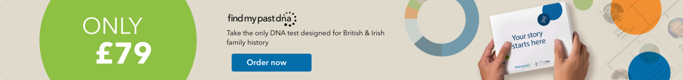 £79 - Take the only DNA test designed for British & Irish family history - Order now